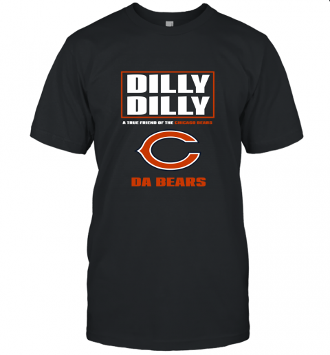 Dilly Dilly A True Friend Of The Chicago Bears Unisex Jersey Tee
