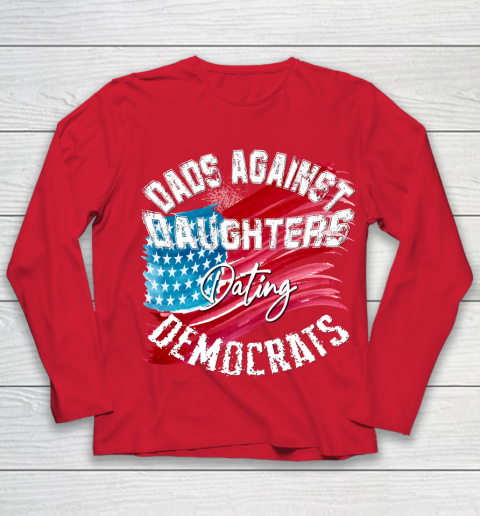 DADDD Dads Against Daughters Dating Democrats Shirt Youth Long Sleeve 8