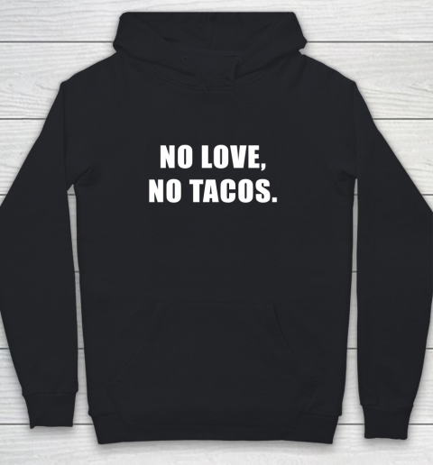 No Love No Tacos Youth Hoodie