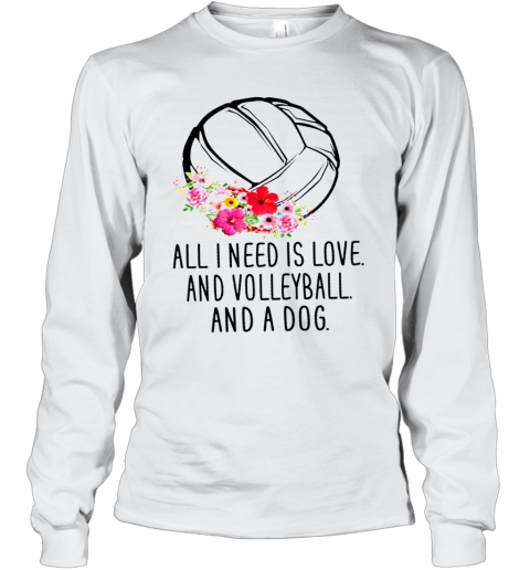 All I Need Is Love And Volleyball And A Dog Long Sleeve T-Shirt