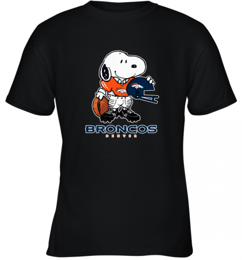 Snoopy Strong And Proud Denver Broncos Player NFL Youth T-Shirt
