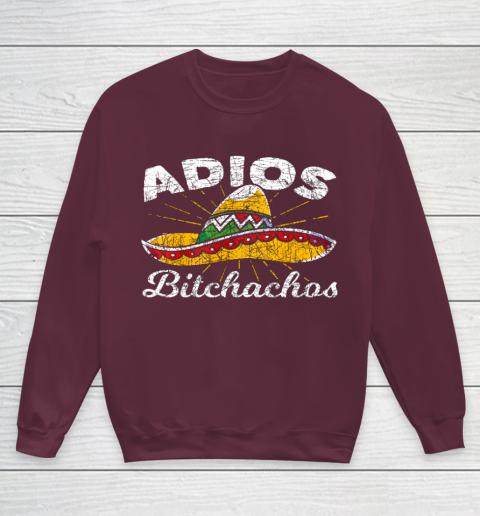 Adios Bitchachos Sombrero Fiesta Mexico Funny Cinco De Mayo Youth Sweatshirt 4