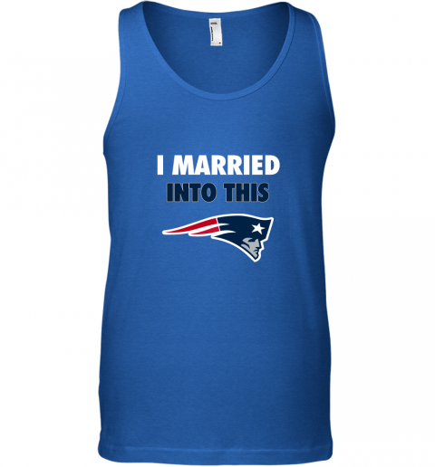 b8mx i married into this new england patriots football nfl unisex tank 17 front royal