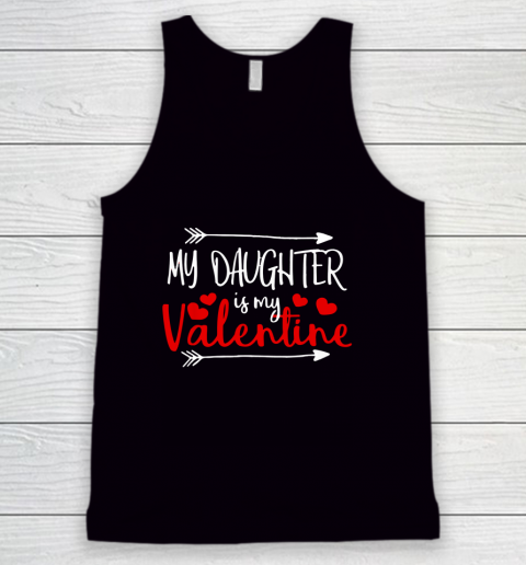 My Daughter is My Valentine Mommy Daddy Valentines Day Gift Tank Top