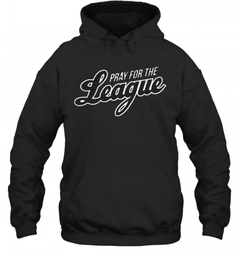 Pray For The League Hoodie