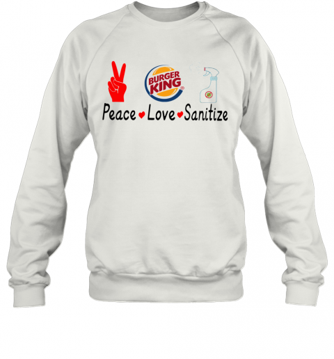 Burger King Peace Love Sanitize Sweatshirt