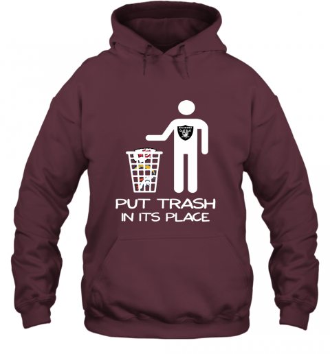 Oakland Raiders Put Trash In Its Place Funny NFL Hoodie