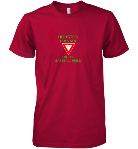 p37p houston does not yield sign on the baseball field premium guys tee 5 front red