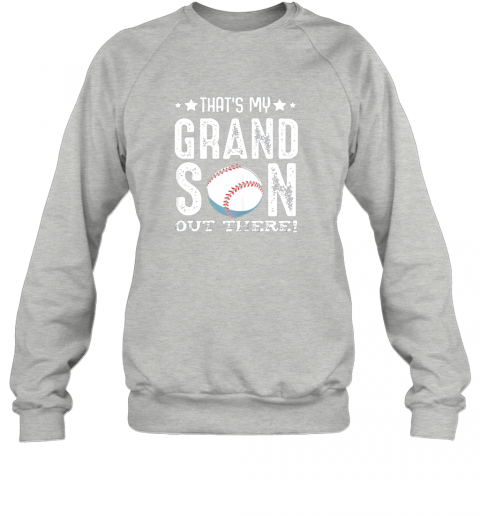 xrtp that39 s my grandson out there baseball family grandparents sweatshirt 35 front sport grey