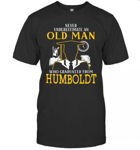 Old Man Graduated From Humboldt Graduation Gift For Father Papa