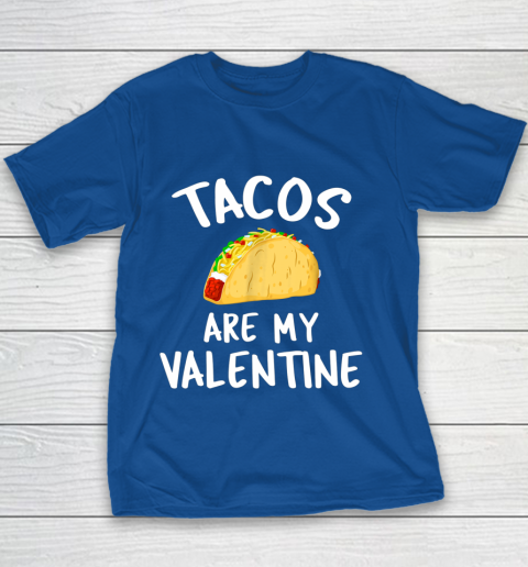Tacos Are My Valentine Valentine s Day Youth T-Shirt 6