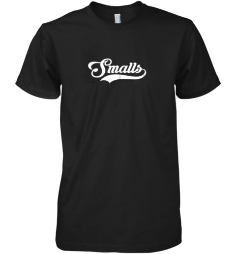 You're Killin Me Smalls Baseball Matching Child Premium Men's T-Shirt