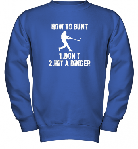 dkqk how to bunt don39 thit a dinger funnybaseball youth sweatshirt 47 front royal