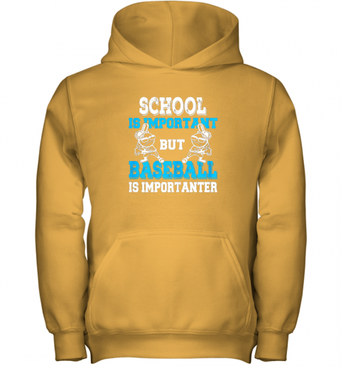 qszv school is important but baseball is importanter boys youth hoodie 43 front gold