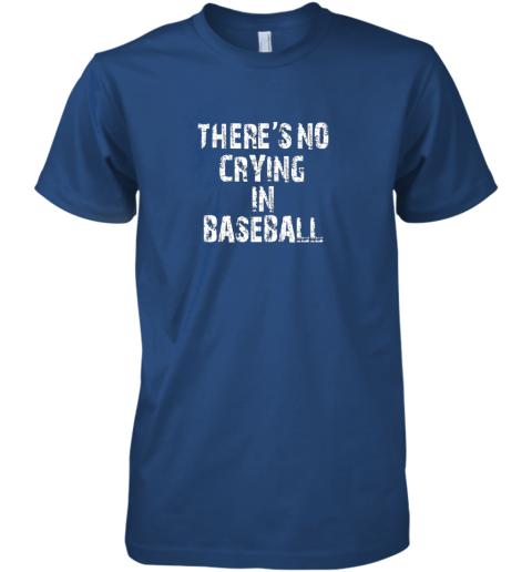 g2ko there39 s no crying in baseball premium guys tee 5 front royal