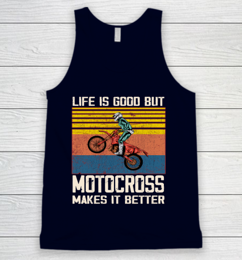 Life is good but motocross makes it better Tank Top 2