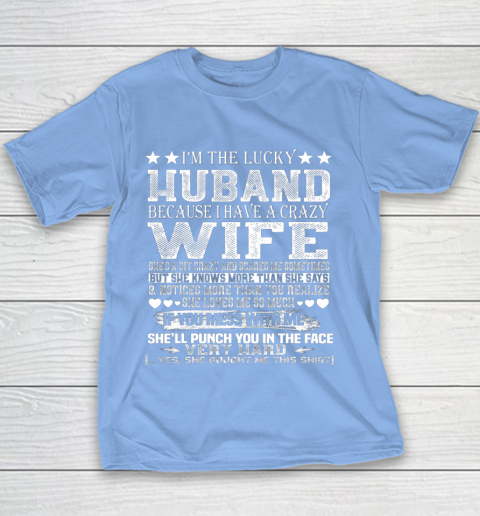I Am A Lucky Husband I Have A Crazy Wife Valentine Gift Youth T-Shirt 8