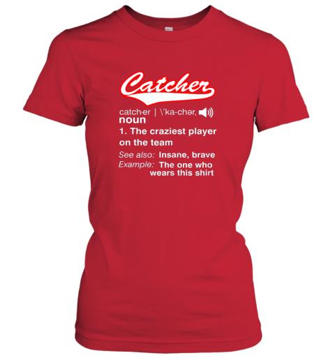 fpzq softball baseball catcher shirtvintage funny definition ladies t shirt 20 front red