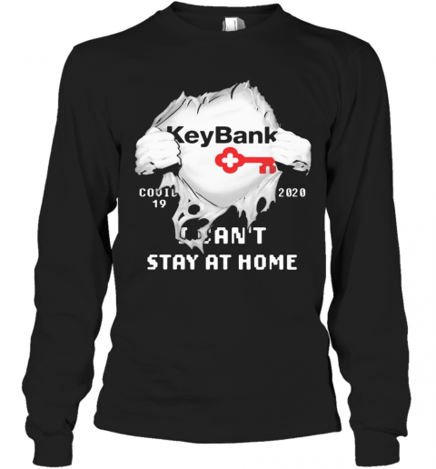 Blood Insides Key Bank Covid 19 2020 I Can'T Stay At Home Long Sleeve T-Shirt