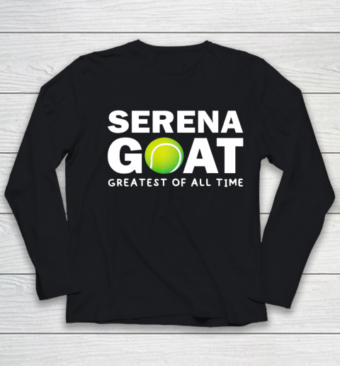 SERENA GOAT GREATEST FEMALE ATHLETE OF ALL TIME Youth Long Sleeve