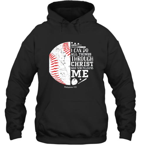 Christian Baseball Shirts I Can Do All Things Through Christ Hoodie