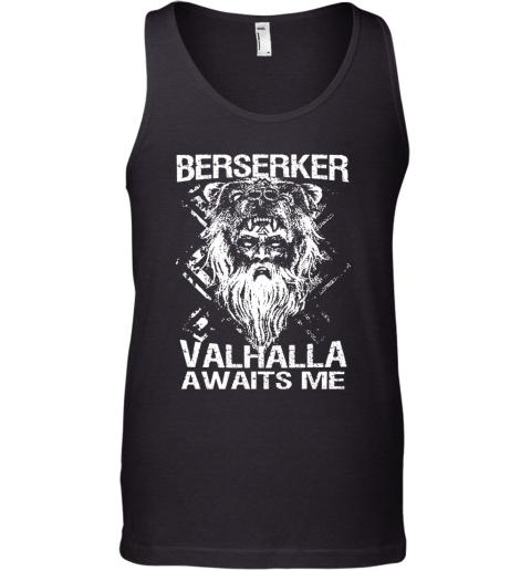 Berserker Valhalla Awaits Me Tank Top