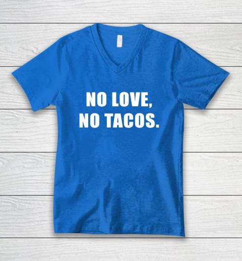 No Love No Tacos V-Neck T-Shirt 5