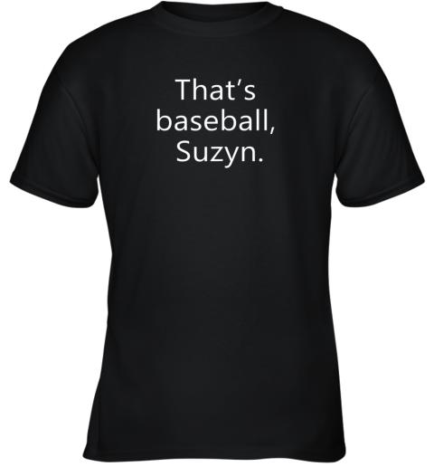 That's Baseball Suzyn For Sport Lover Men Women Gift Funny Youth T-Shirt