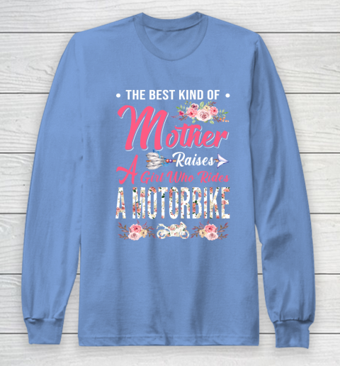 Motorbike the best kind of mother raises a girl Long Sleeve T-Shirt 8