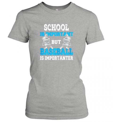 6slp school is important but baseball is importanter boys ladies t shirt 20 front ash