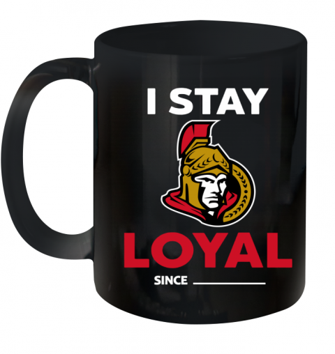 Ottawa Senators I Stay Loyal Ceramic Mug 11oz