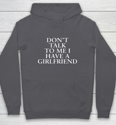 Don t Talk To Me I Have A Girlfriend Valentine Hoodie 4