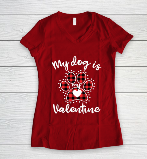 My Dog is My Valentine T Shirt Gift for dog lover Women's V-Neck T-Shirt 8