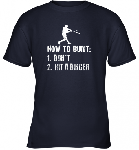 ytfi how to bunt don39 t hit a dinger shirt funny baseball youth t shirt 26 front navy