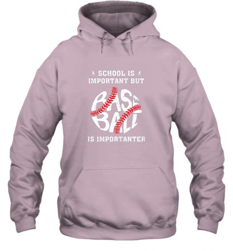 s2wx school is important but baseball is importanter hoodie 23 front light pink