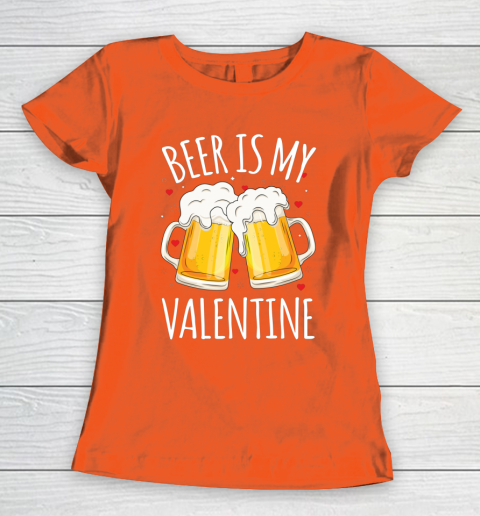 Beer Is My Valentine Shirt For Couples Gift Funny Beer Women's T-Shirt 3