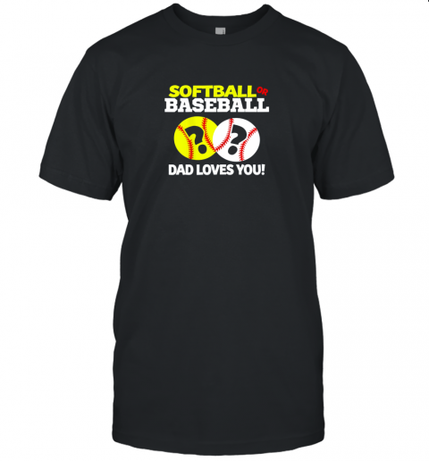 Softball or Baseball Dad Loves You Gender Reveal Unisex Jersey Tee