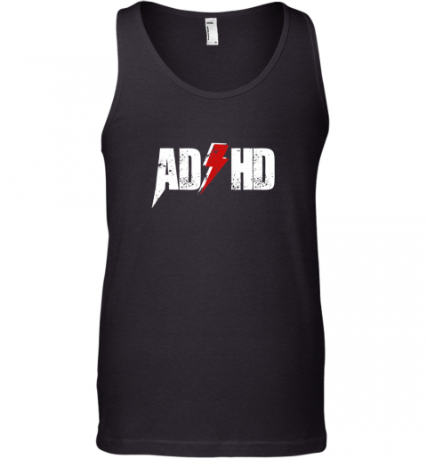 AD HD for Men Women Kids Funny Awareness Gift ADHD T Shirt Tank Top