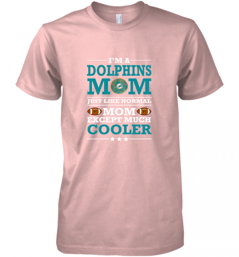 n68o i39 m a dolphins mom just like normal mom except cooler nfl premium guys tee 5 front light pink