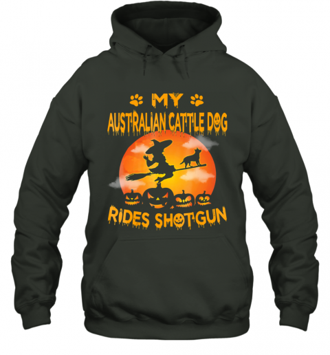 My Australian Cattle Dog Rides Shotgun Halloween Hoodie