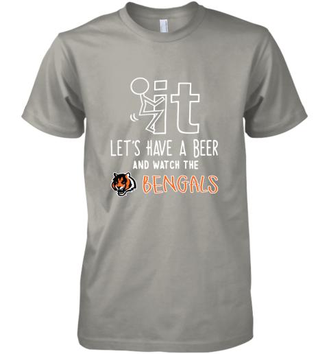Fuck It Let's Have A Beer And Watch The Cincinnati Bengals Premium Men's T-Shirt