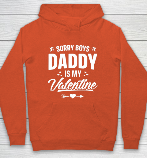 Funny Girls Love Shirt Cute Sorry Boys Daddy Is My Valentine Hoodie 3
