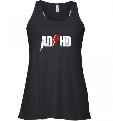 AD HD for Men Women Kids Funny Awareness Gift ADHD T Shirt Racerback Tank