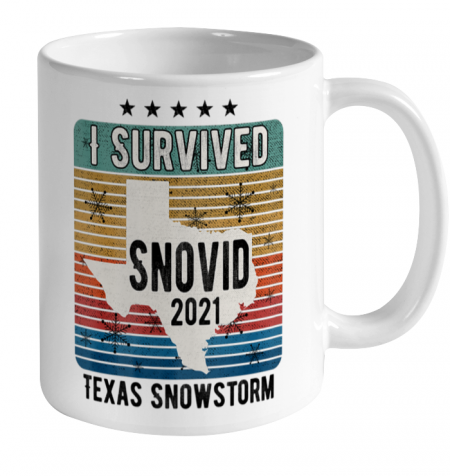 I Survived Snovid 2021 Texas snow Snowstorm Texas Strong Ceramic Mug 11oz 2