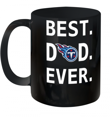 Best Tennessee Titans Dad Ever Fathers Day Shirt Mug 11oz